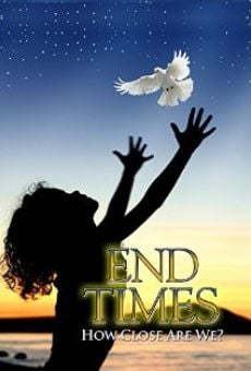 Película: End Times How Close Are We?