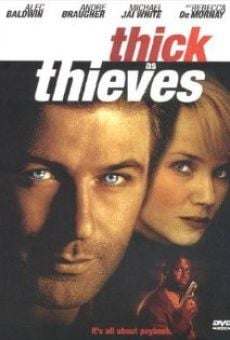 Thick as Thieves gratis