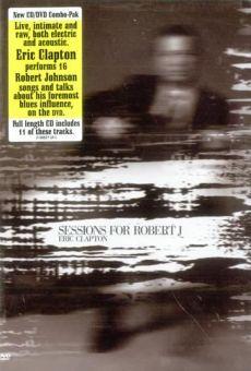 Eric Clapton: Sessions for Robert J gratis