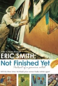Eric Smith: Not Finished Yet - portrait of a genuine artist online