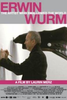 Ver película Erwin Wurm - Der Künstler der die Welt verschluckt
