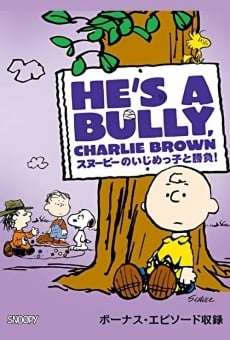 He's a Bully, Charlie Brown on-line gratuito