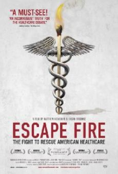 Escape Fire: The Fight to Rescue American Healthcare on-line gratuito