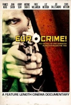 Eurocrime! The Italian Cop and Gangster Films that Ruled the '70s Online Free