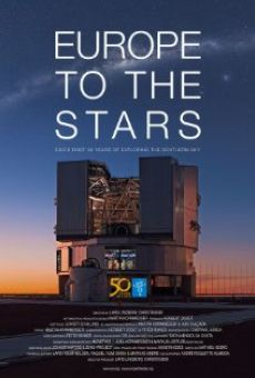Película: Europe to the Stars: ESO's First 50 Years of Exploring the Southern Sky