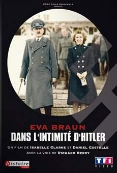 Eva Braun - Dans l'intimité d'Hitler
