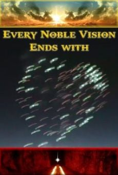 Every Noble Vision Ends with Fireworks
