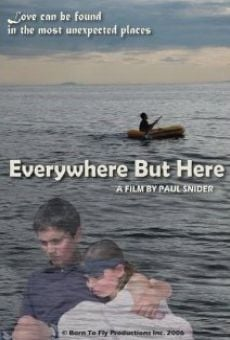 Película: Everywhere But Here