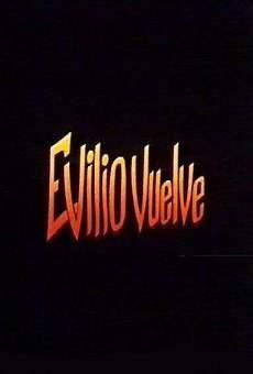 Evilio vuelve en ligne gratuit