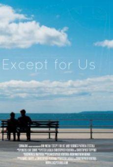Watch Except for Us online stream