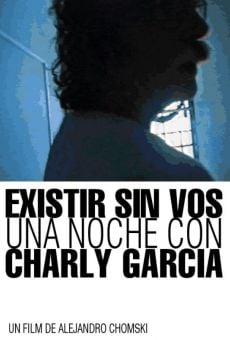 Película: Existir sin vos. Una noche con Charly García
