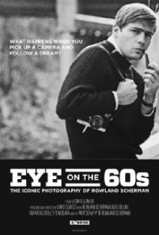 Película: Eye on the Sixties: The Iconic Photography of Rowland Scherman