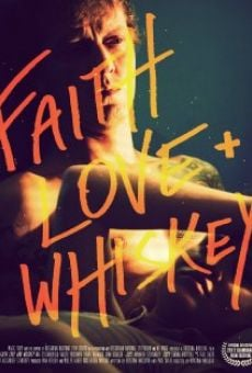 Faith, Love and Whiskey online