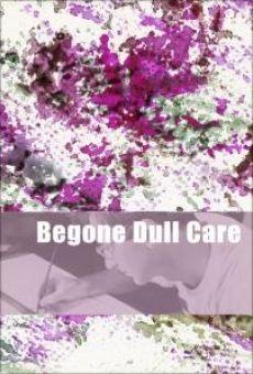 Begone Dull Care gratis