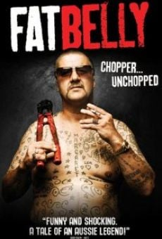 Ver película Fatbelly: Chopper Unchopped