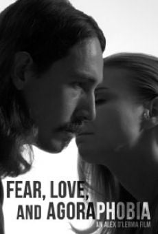 Película: Fear, Love, and Agoraphobia