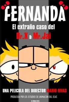 Ver película Fernanda y el extraño caso del Dr. X y Mr. Jai