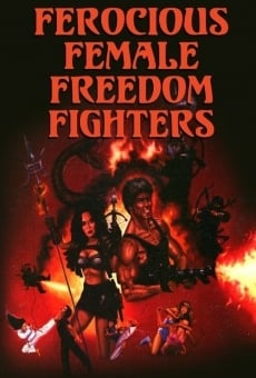Ver película Ferocious Female Freedom Fighters