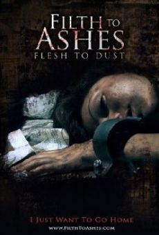 Ver película Filth to Ashes, Flesh to Dust