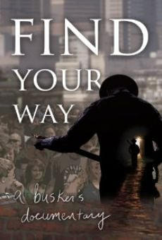 Película: Find Your Way: A Busker's Documentary