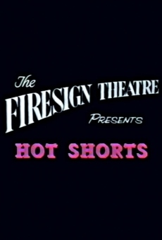 Ver película Firesign Theatre Presents 'Hot Shorts'