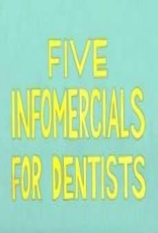 Five Infomercials For Dentists online streaming