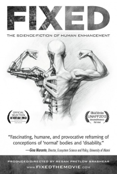 Ver película Fixed: The Science/Fiction of Human Enhancement