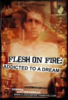 Ver película Flesh on Fire: Addicted to a Dream