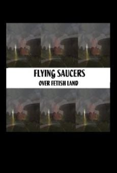Flying Saucers Over Fetishland on-line gratuito