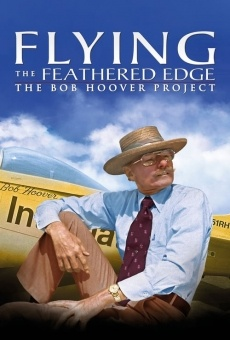 Ver película Flying the Feathered Edge: The Bob Hoover Project