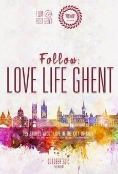 Follow: Love Life Ghent en ligne gratuit