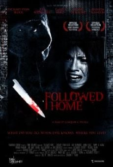 Película: Followed Home