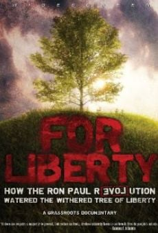 For Liberty: How the Ron Paul Revolution Watered the Withered Tree of Liberty on-line gratuito