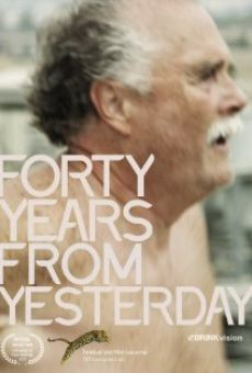 Forty Years from Yesterday on-line gratuito