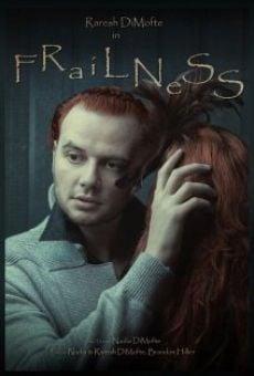 Watch Frailness online stream