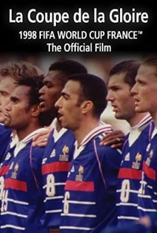 La Coupe De La Gloire: The Official Film of the 1998 FIFA World Cup on-line gratuito