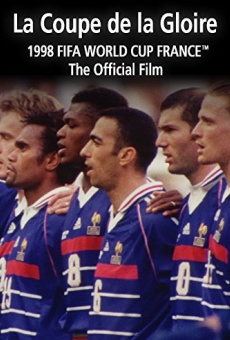 La Coupe De La Gloire: The Official Film of the 1998 FIFA World Cup en ligne gratuit