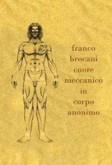 Franco Brocani - Cuore meccanico in corpo anonimo