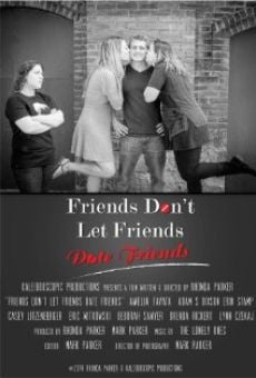 Película: Friends Don't Let Friends Date Friends