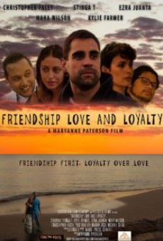 Friendship Love and Loyalty online