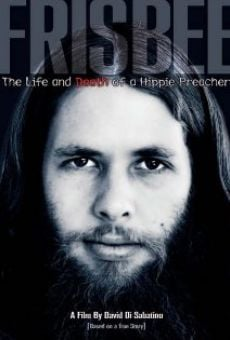 Frisbee: The Life and Death of a Hippie Preacher Online Free