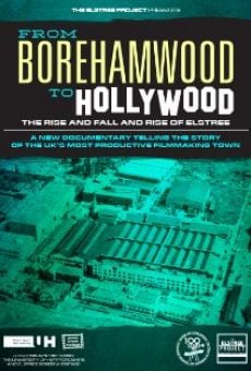Ver película From Borehamwood to Hollywood: The Rise and Fall and Rise of Elstree
