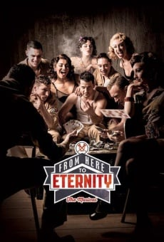 From Here to Eternity: The Musical en ligne gratuit