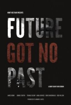 Película: Future Got No Past