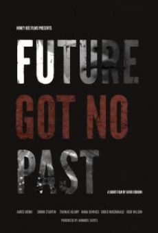 Future Got No Past on-line gratuito