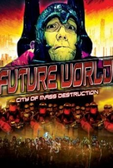 Ver película Future World: City of Mass Destruction