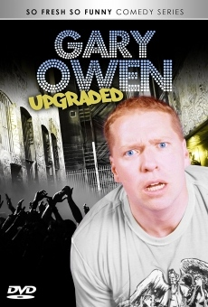 Ver película Gary Owen: Upgraded