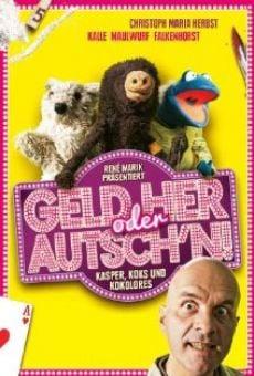 Ver película Geld her oder Autsch'n!