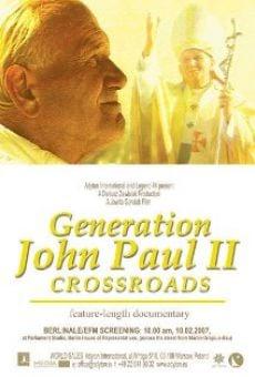 Generation John Paul II: Crossroads online kostenlos