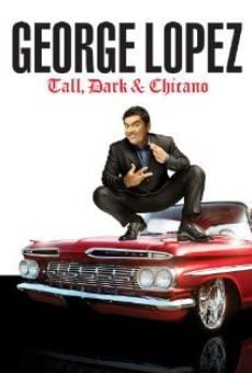 George Lopez: Tall, Dark & Chicano gratis